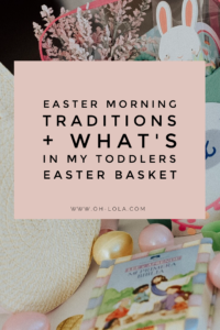 Easter Morning Traditions. What is in my Toddler's Easter Basket.